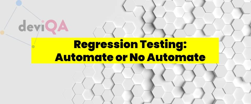 Regression testing automate or no automate?